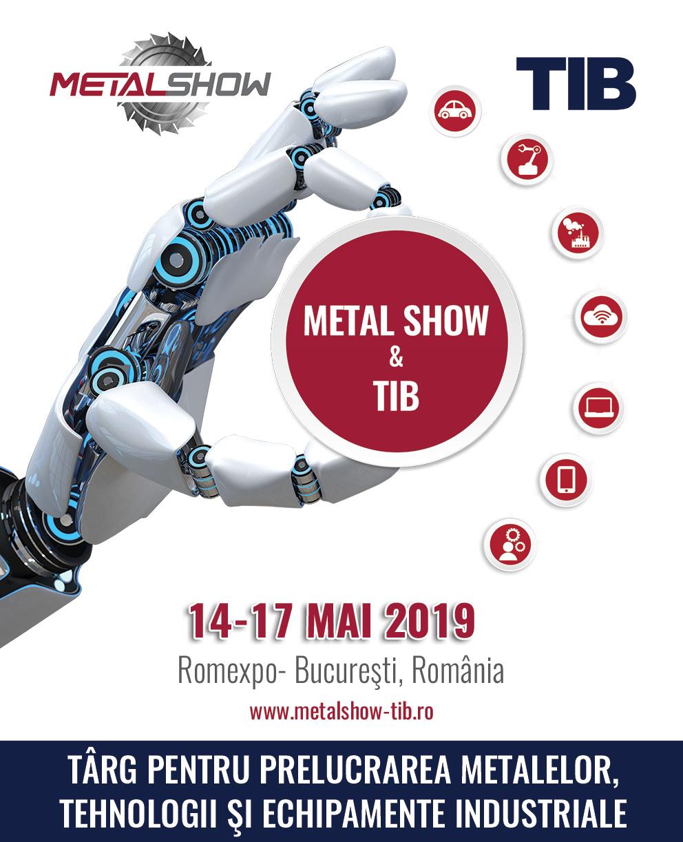 Începe METAL SHOW & TIB la Romexpo